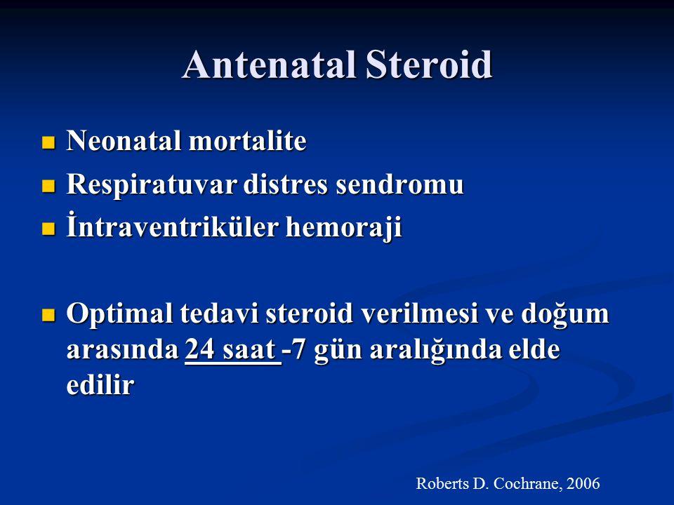 Antenatal Steroid Neonatal mortalite Neonatal mortalite Respiratuvar distres sendromu Respiratuvar distres sendromu İntraventriküler hemoraji İntraven