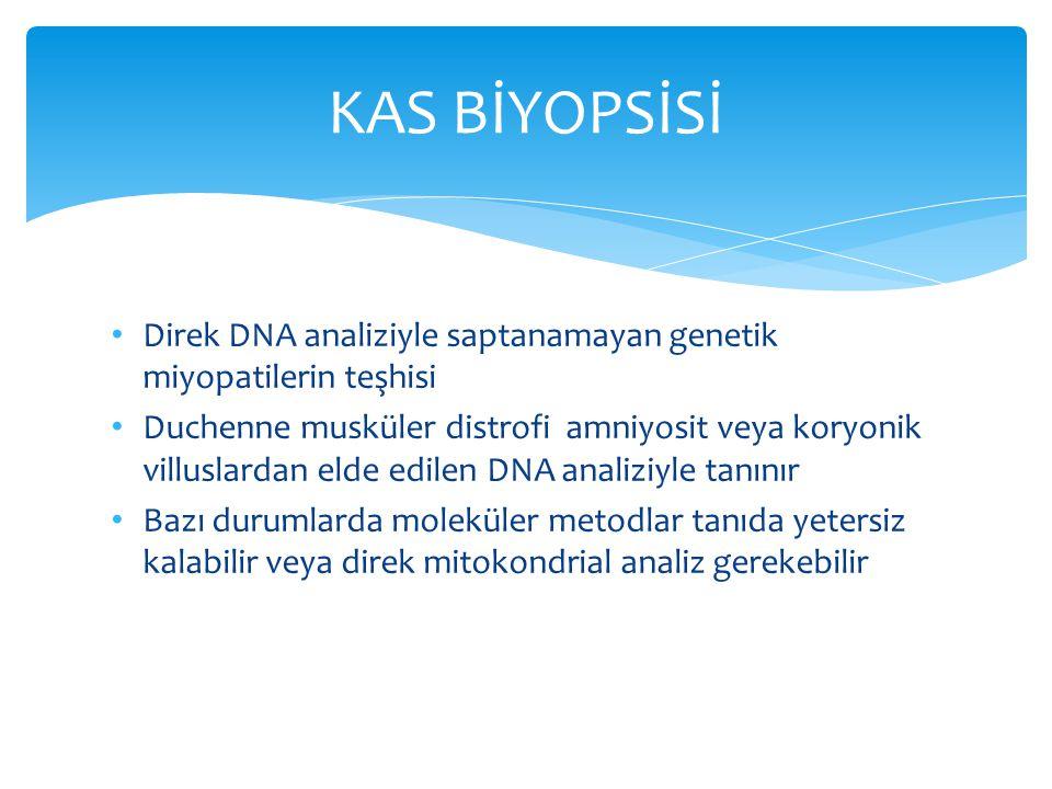 Direk DNA analiziyle saptanamayan genetik miyopatilerin teşhisi Duchenne musküler distrofi amniyosit veya koryonik villuslardan elde edilen DNA analiz