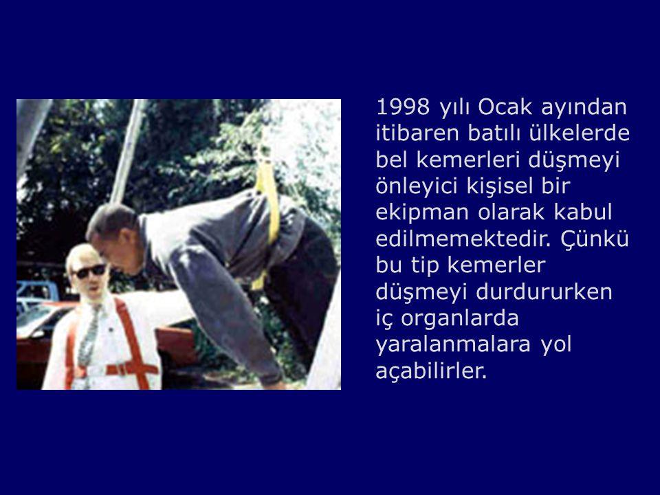 1998 yılı Ocak ayından itibaren batılı ülkelerde bel kemerleri düşmeyi önleyici kişisel bir ekipman olarak kabul edilmemektedir. Çünkü bu tip kemerler