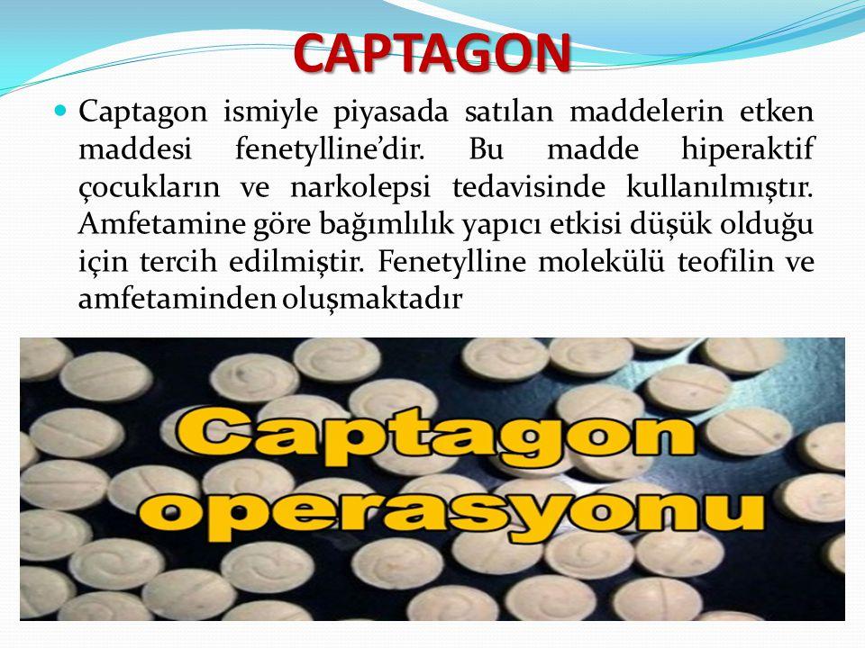 CAPTAGON Captagon ismiyle piyasada satılan maddelerin etken maddesi fenetylline'dir. Bu madde hiperaktif çocukların ve narkolepsi tedavisinde kullanıl
