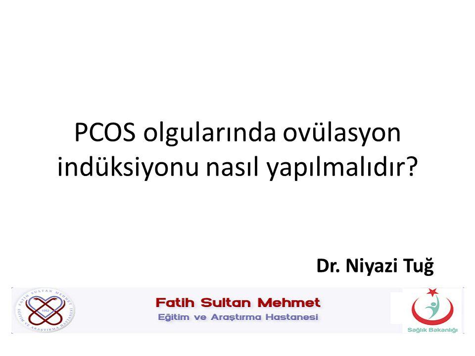 PCOS olgularında ovülasyon indüksiyonu nasıl yapılmalıdır? Dr. Niyazi Tuğ