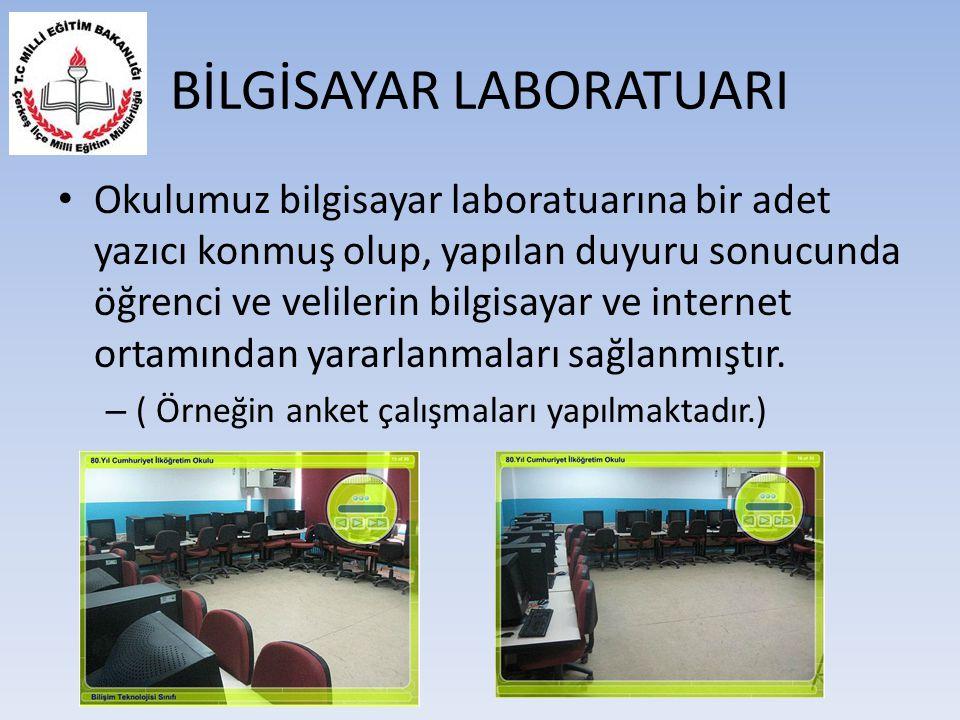 BİLGİSAYAR LABORATUARI Okulumuz bilgisayar laboratuarına bir adet yazıcı konmuş olup, yapılan duyuru sonucunda öğrenci ve velilerin bilgisayar ve inte