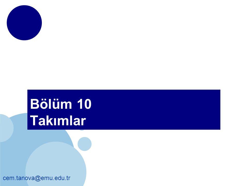 cem.tanova@emu.edu.tr Bölüm 10 Takımlar