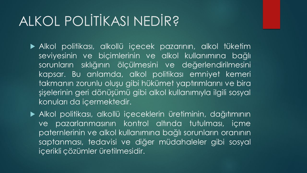  Türkiye'de alkollü içeceklerin kullanımı 1920'li yıllarda yasaklanmıştır.