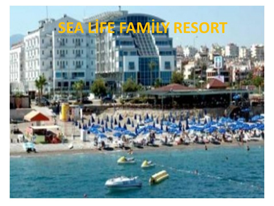 SEA LİFE FAMİLY RESORT