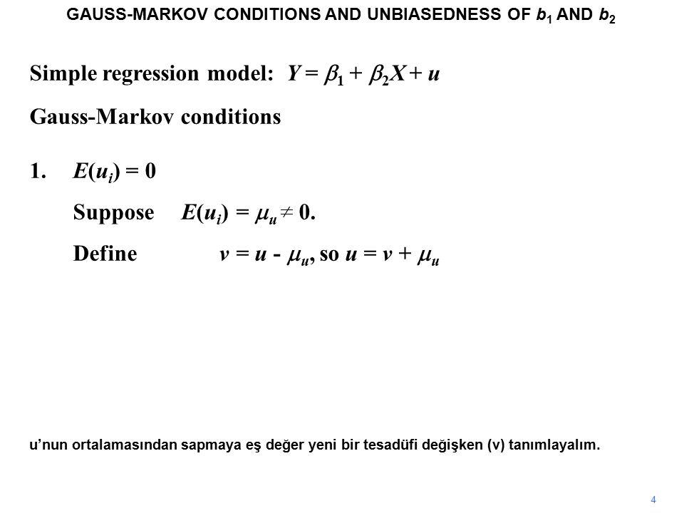 Tesadüfi Değişken Olarak Regresyon Katsayıları Burada b 2, X ve Y'ye bağlı iken, diğer taraftan Y'deki değişim X, u ve  1 ve  2 parametrelerine bağlıdır.