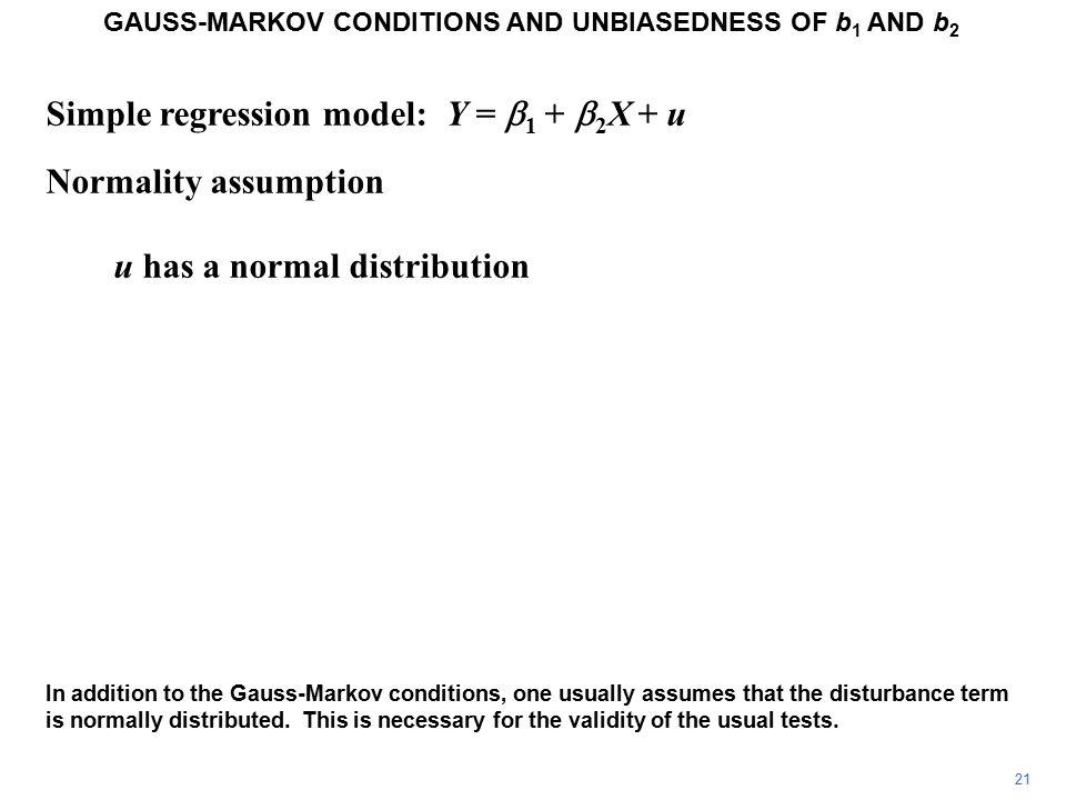 Simple regression model: Y =  1 +  2 X + u Gauss-Markov conditions 2.population variance of u i is the same for all i 8 İkinci şart şudur: Örnekteki farklı gözlemlere göre hata teriminin değerleri sabit varyanslı dağılımdan çekilmiştir.