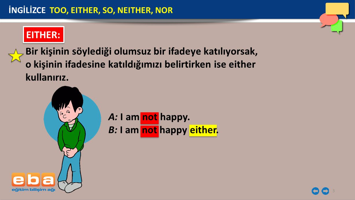 4 SO: İNGİLİZCE TOO, EITHER, SO, NEITHER, NOR A: I am from Mexico.