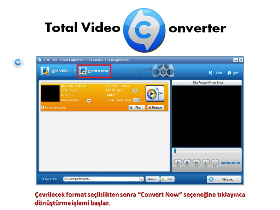 """Çevrilecek format seçildikten sonra """"Convert Now"""" seçeneğine tıklayınca dönüştürme işlemi başlar."""