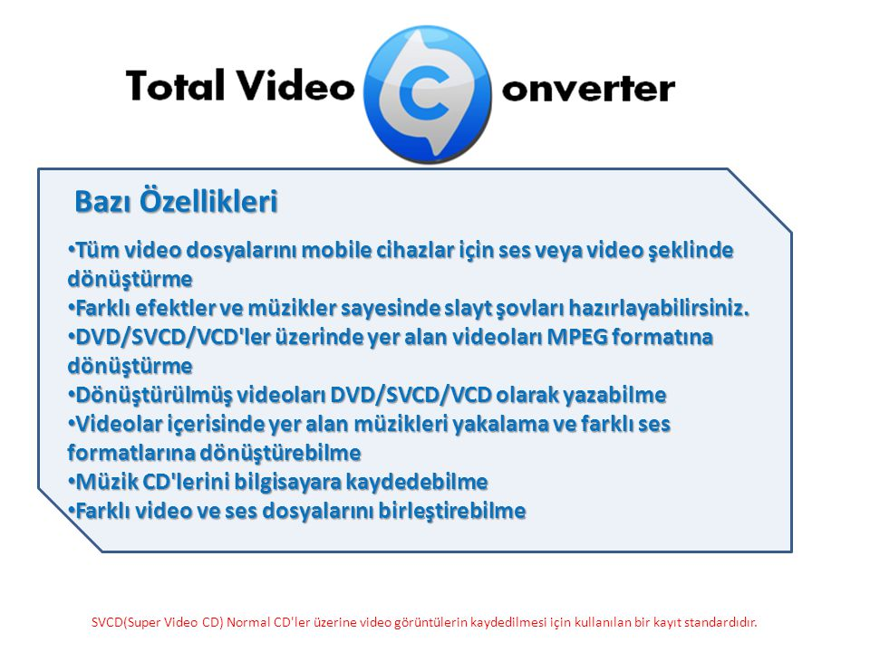 Tüm video dosyalarını mobile cihazlar için ses veya video şeklinde dönüştürme Tüm video dosyalarını mobile cihazlar için ses veya video şeklinde dönüştürme Farklı efektler ve müzikler sayesinde slayt şovları hazırlayabilirsiniz.