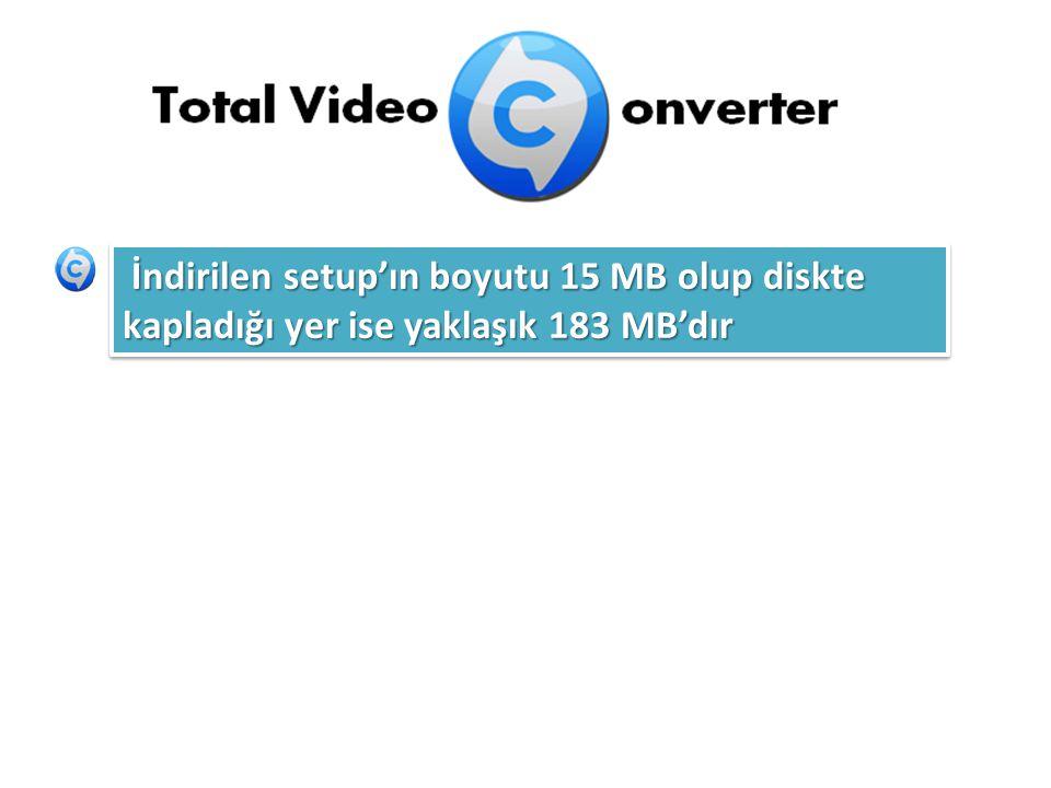 İndirilen setup'ın boyutu 15 MB olup diskte kapladığı yer ise yaklaşık 183 MB'dır İndirilen setup'ın boyutu 15 MB olup diskte kapladığı yer ise yaklaş