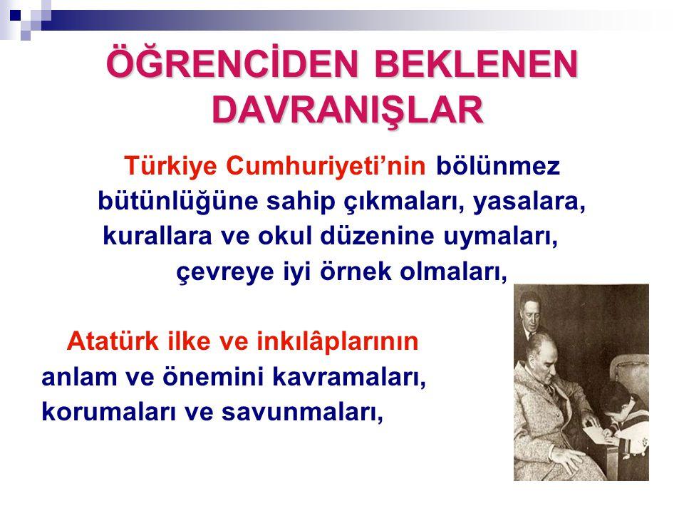 Türkiye Cumhuriyeti'nin bölünmez bütünlüğüne sahip çıkmaları, yasalara, kurallara ve okul düzenine uymaları, çevreye iyi örnek olmaları, Atatürk ilke