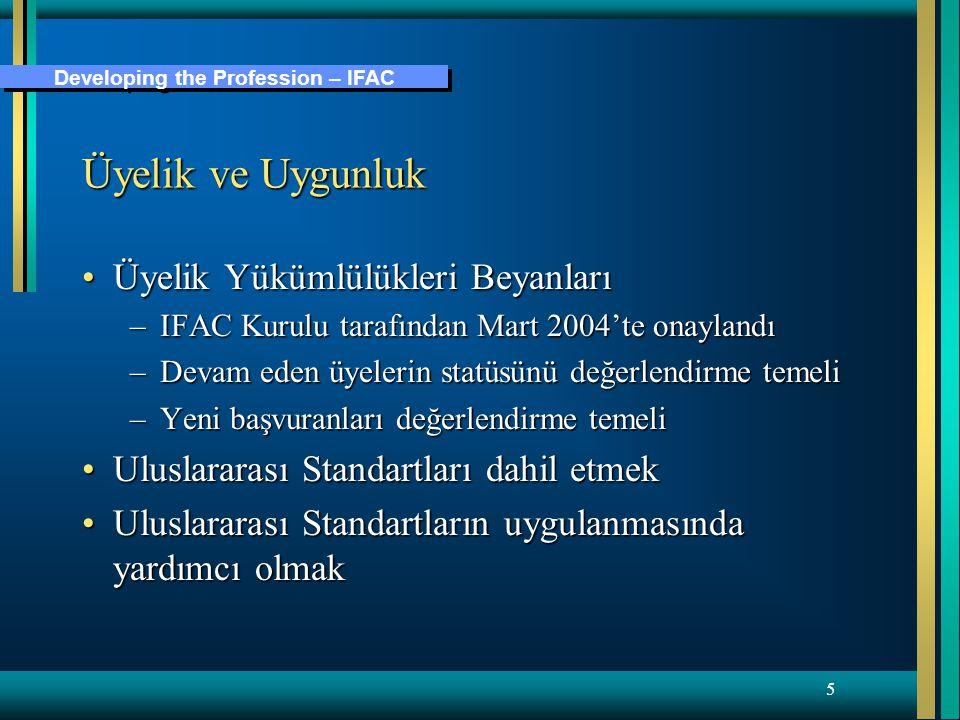 Developing the Profession – IFAC 5 Üyelik ve Uygunluk Üyelik Yükümlülükleri BeyanlarıÜyelik Yükümlülükleri Beyanları –IFAC Kurulu tarafından Mart 2004