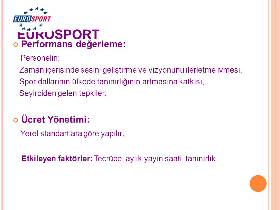 EUROSPORT Performans değerleme: Personelin; Zaman içerisinde sesini geliştirme ve vizyonunu ilerletme ivmesi, Spor dallarının ülkede tanınırlığının ar