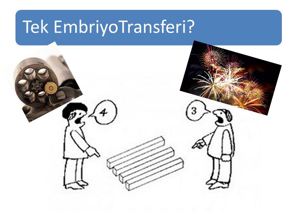 Tek EmbriyoTransferi?