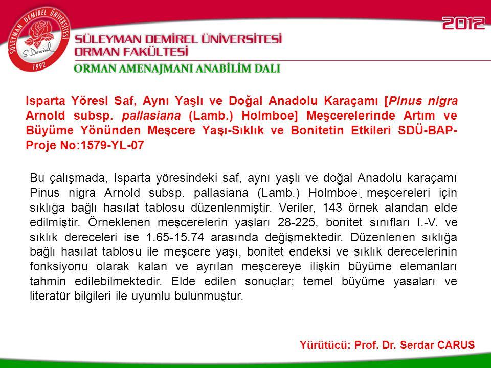 Batı Akdeniz Bölgesi Kızılçam (Pinus brutia Ten.) Meşcerelerinde Artım ve Büyüme SDÜ-BAP-Proje No:1544-D-07 Yürütücü: Prof.