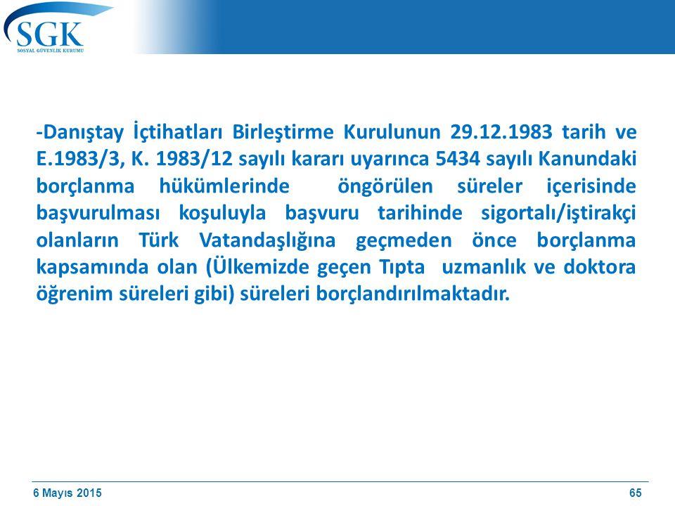 6 Mayıs 2015 -Danıştay İçtihatları Birleştirme Kurulunun 29.12.1983 tarih ve E.1983/3, K.