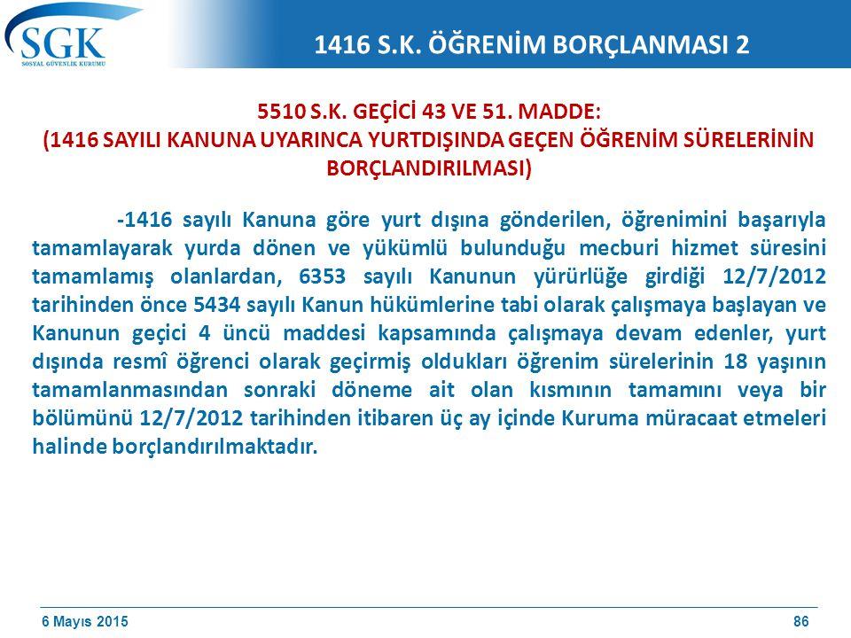 6 Mayıs 2015 5510 S.K.GEÇİCİ 43 VE 51.