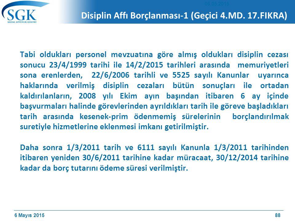 6 Mayıs 2015 Disiplin Affı Borçlanması-1 (Geçici 4.MD.