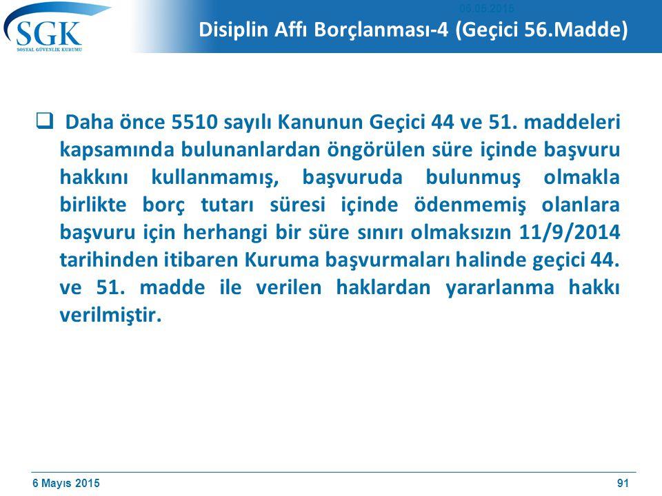 6 Mayıs 2015  Daha önce 5510 sayılı Kanunun Geçici 44 ve 51.