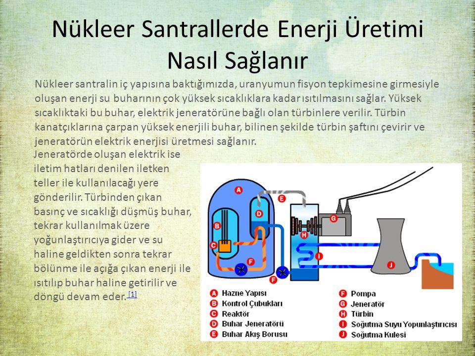 Nükleer Santrallerde Enerji Üretimi Nasıl Sağlanır Jeneratörde oluşan elektrik ise iletim hatları denilen iletken teller ile kullanılacağı yere gönder