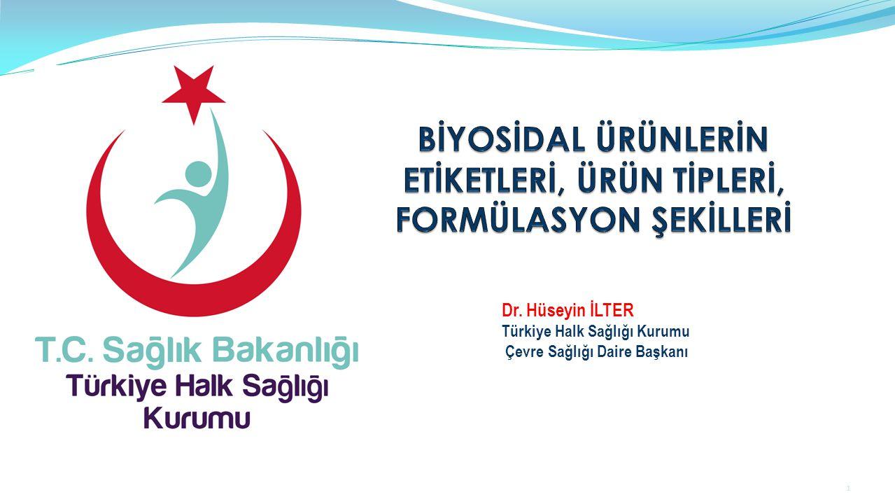 1 Dr. Hüseyin İLTER Türkiye Halk Sağlığı Kurumu Çevre Sağlığı Daire Başkanı