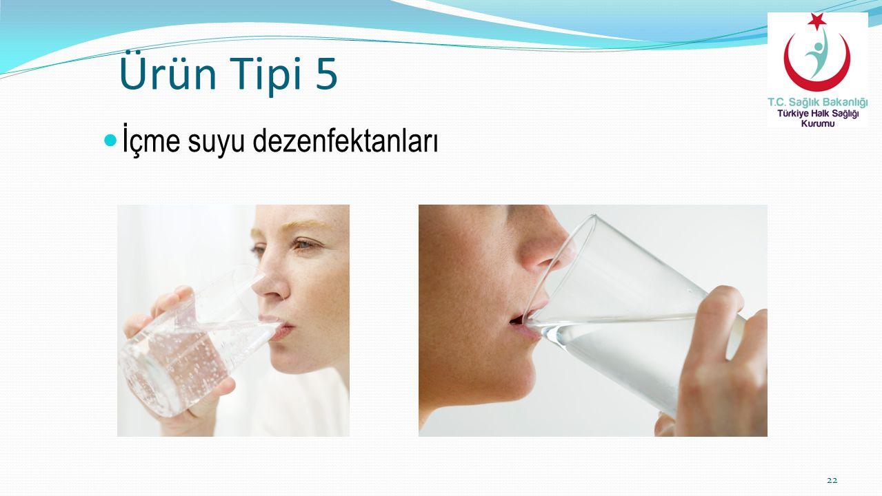 Ürün Tipi 5 İçme suyu dezenfektanları 22