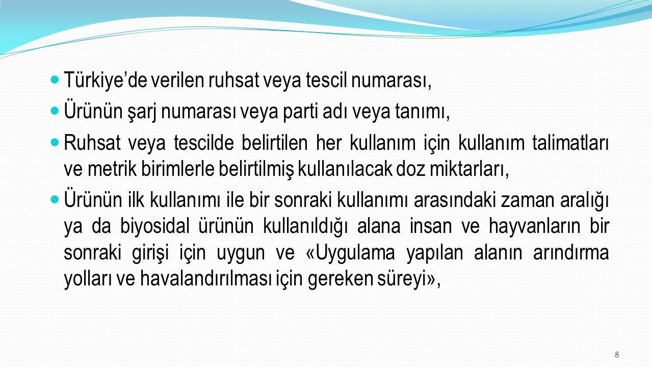 Türkiye'de verilen ruhsat veya tescil numarası, Ürünün şarj numarası veya parti adı veya tanımı, Ruhsat veya tescilde belirtilen her kullanım için kul