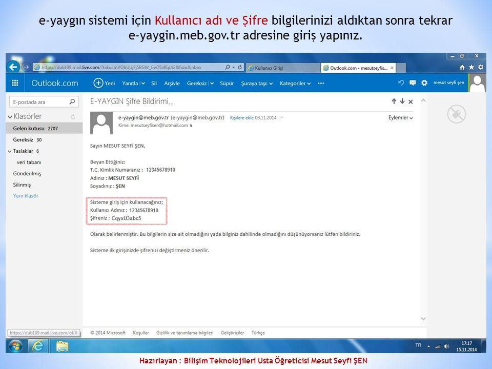 e-yaygın sistemi için Kullanıcı adı ve Şifre bilgilerinizi aldıktan sonra tekrar e-yaygin.meb.gov.tr adresine giriş yapınız.