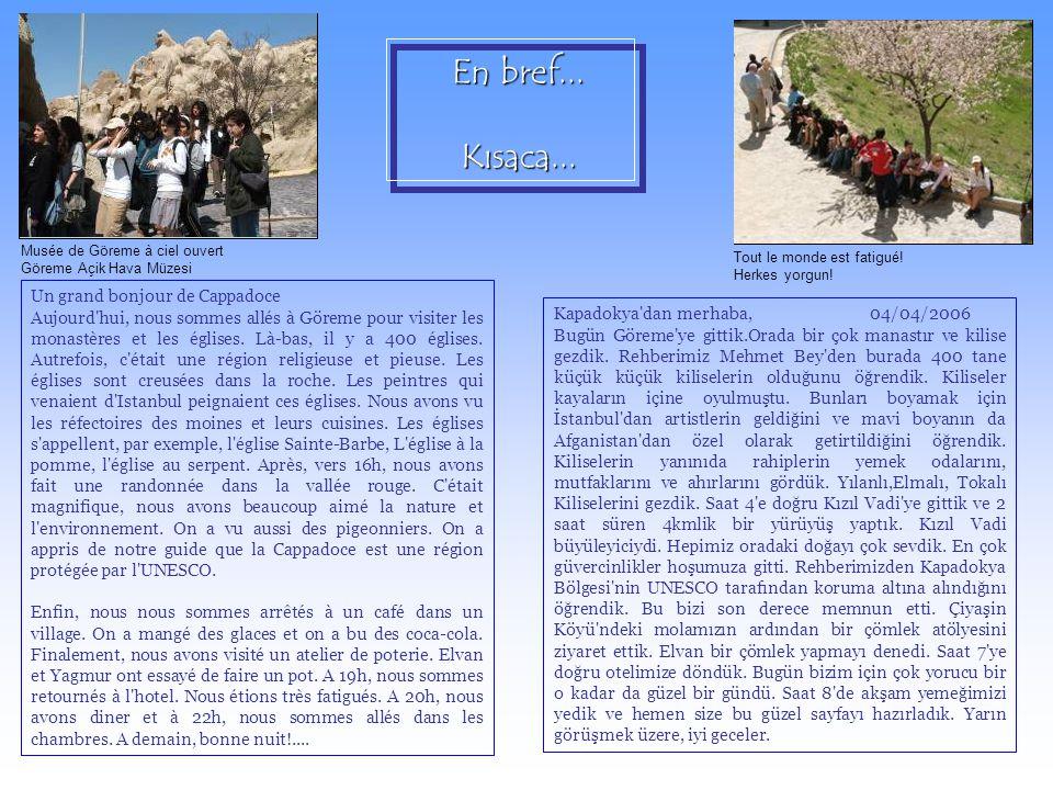 En bref... Kısaca... Un grand bonjour de Cappadoce Aujourd'hui, nous sommes allés à Göreme pour visiter les monastères et les églises. Là-bas, il y a