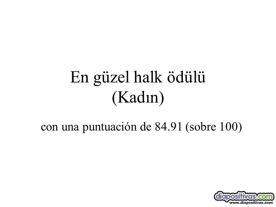 En güzel halk ödülü (Kadın) con una puntuación de 84.91 (sobre 100)