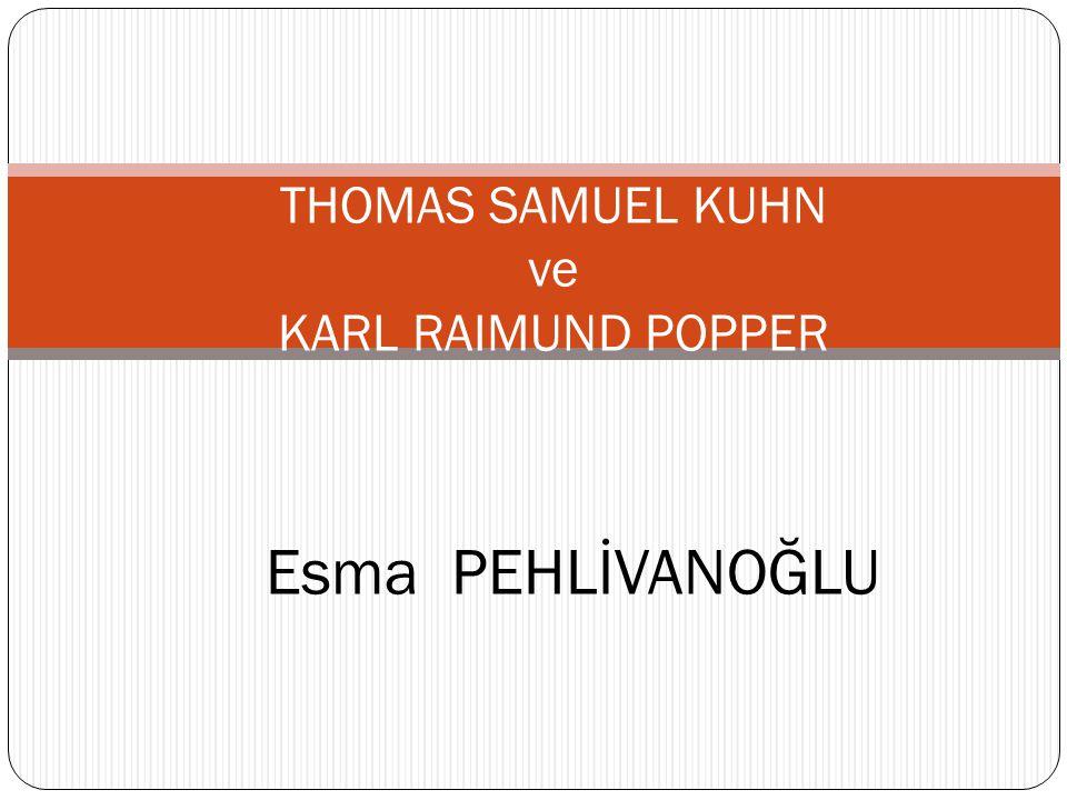 Esma PEHLİVANOĞLU THOMAS SAMUEL KUHN ve KARL RAIMUND POPPER