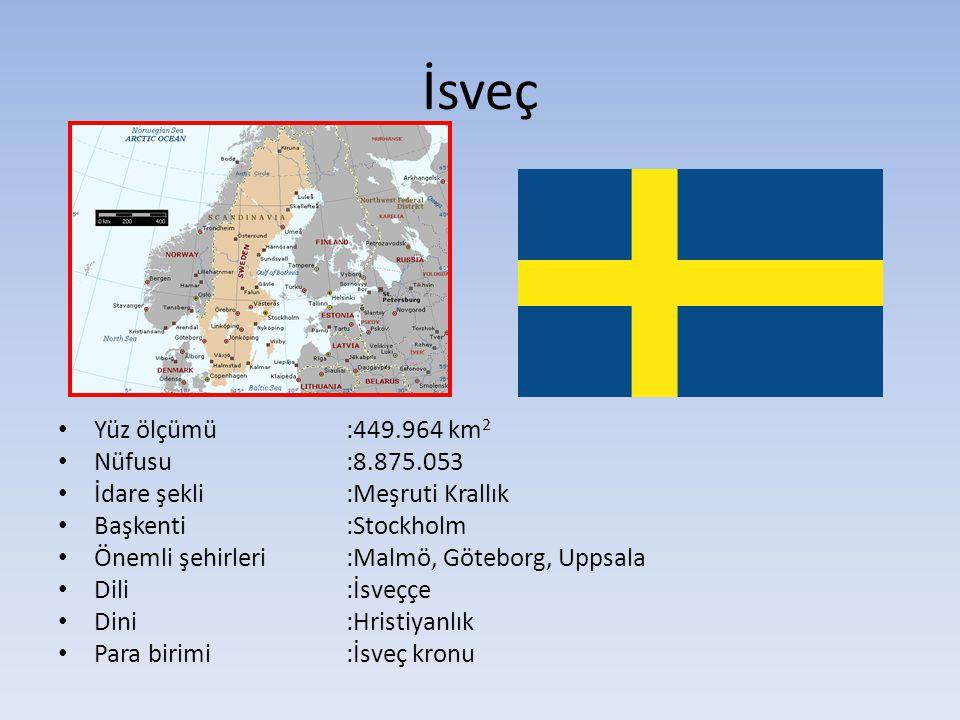 İsveç Yüz ölçümü:449.964 km 2 Nüfusu:8.875.053 İdare şekli:Meşruti Krallık Başkenti:Stockholm Önemli şehirleri :Malmö, Göteborg, Uppsala Dili:İsveççe Dini:Hristiyanlık Para birimi:İsveç kronu