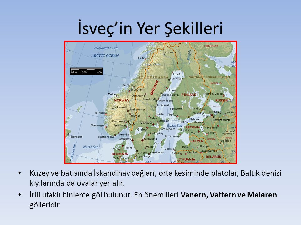 İsveç'in Yer Şekilleri Kuzey ve batısında İskandinav dağları, orta kesiminde platolar, Baltık denizi kıyılarında da ovalar yer alır. İrili ufaklı binl