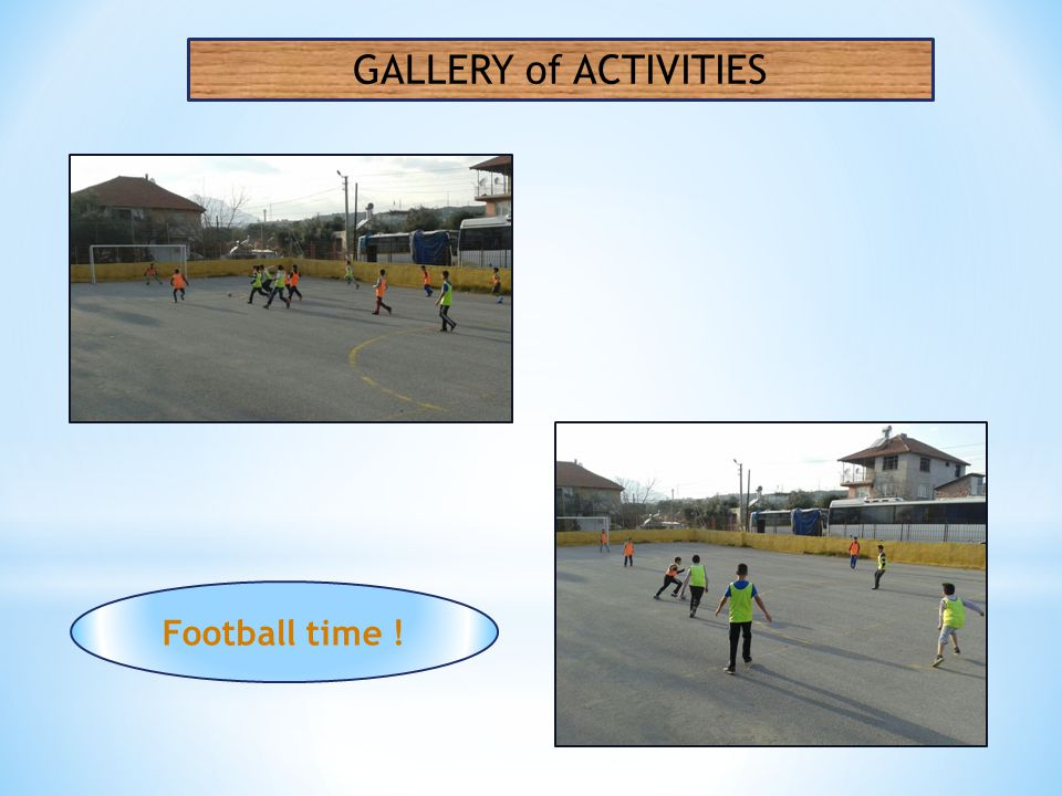 Football time ! GALLERY of ACTIVITIES