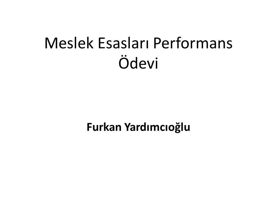 Meslek Esasları Performans Ödevi Furkan Yardımcıoğlu