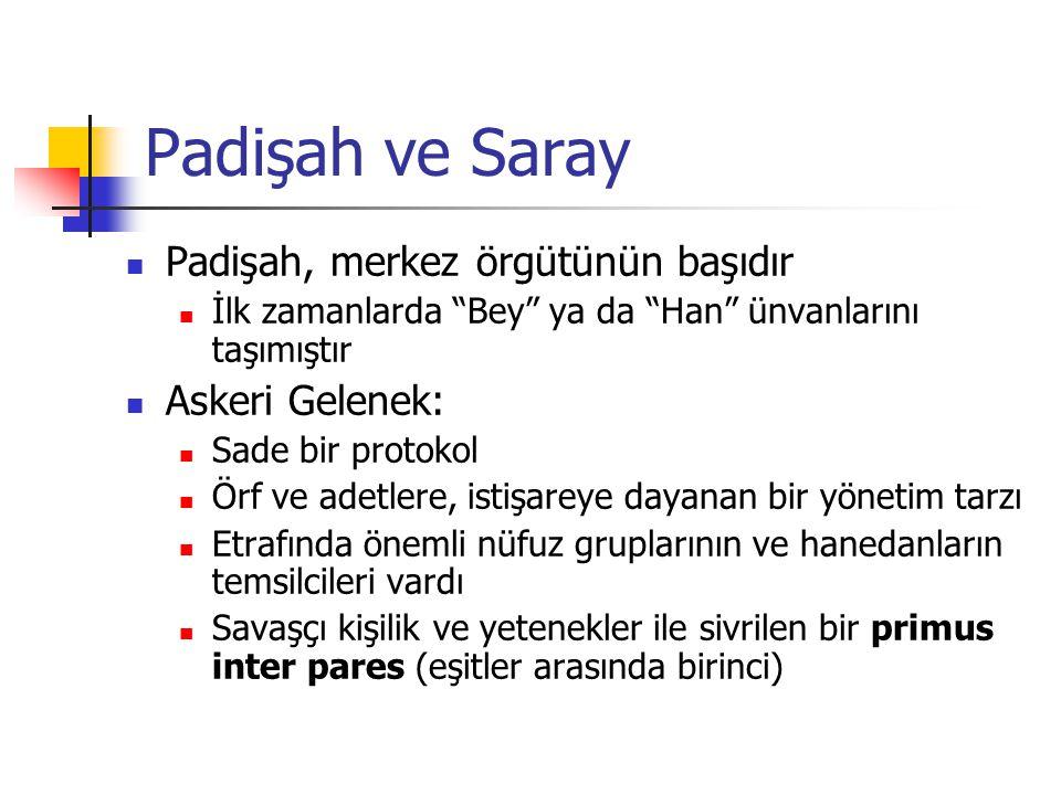 Padişah ve Saray Yıldırım Bayezid'den itibaren Şaşaalı bir protokol Mutlak bir hükümdar Padişah tipini asıl yaratan Fatih Sultan Mehmed Protokol esasları Kanunlar