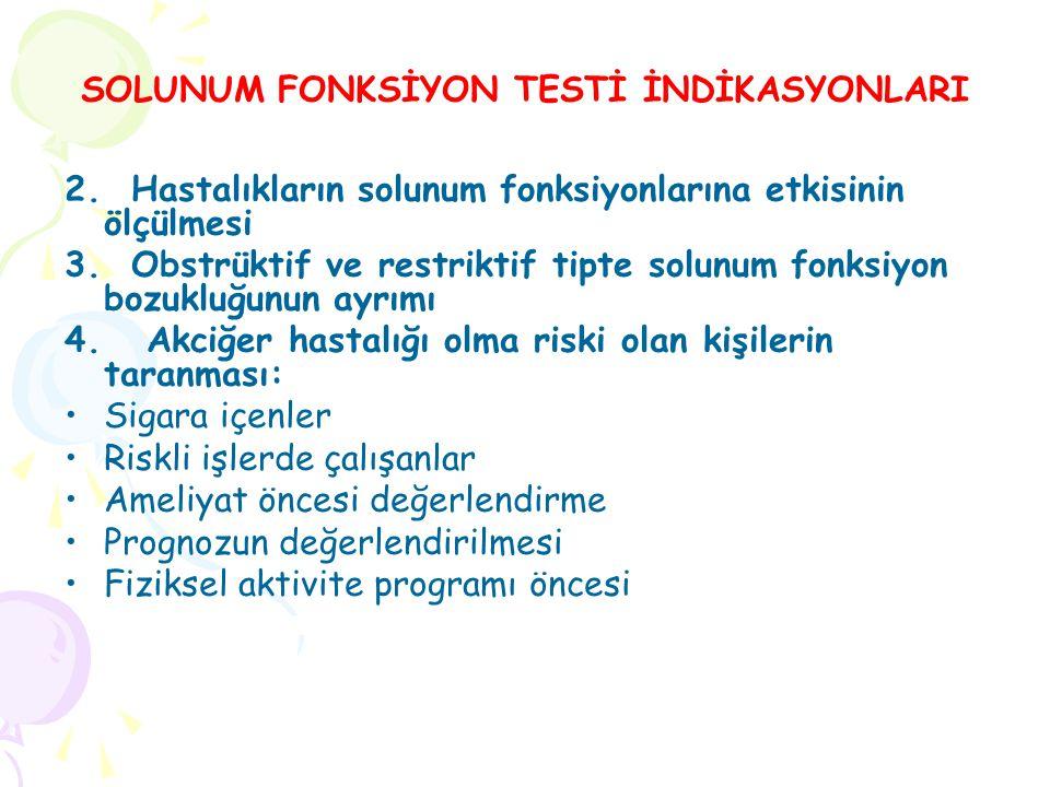 2.Hastalıkların solunum fonksiyonlarına etkisinin ölçülmesi 3.