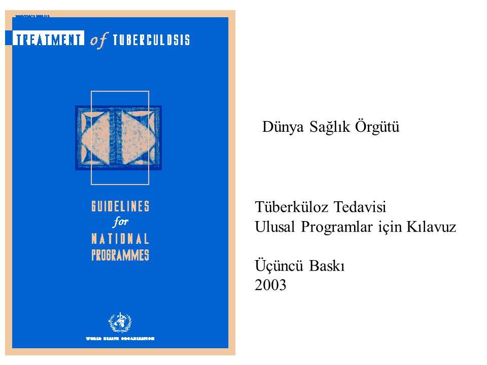 Tüberküloz Tedavisi Ulusal Programlar için Kılavuz Üçüncü Baskı 2003 Dünya Sağlık Örgütü