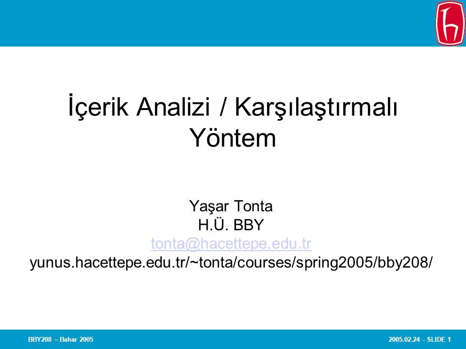 2005.02.24 - SLIDE 1BBY208 – Bahar 2005 İçerik Analizi / Karşılaştırmalı Yöntem Yaşar Tonta H.Ü.