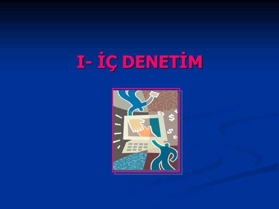 I- İÇ DENETİM