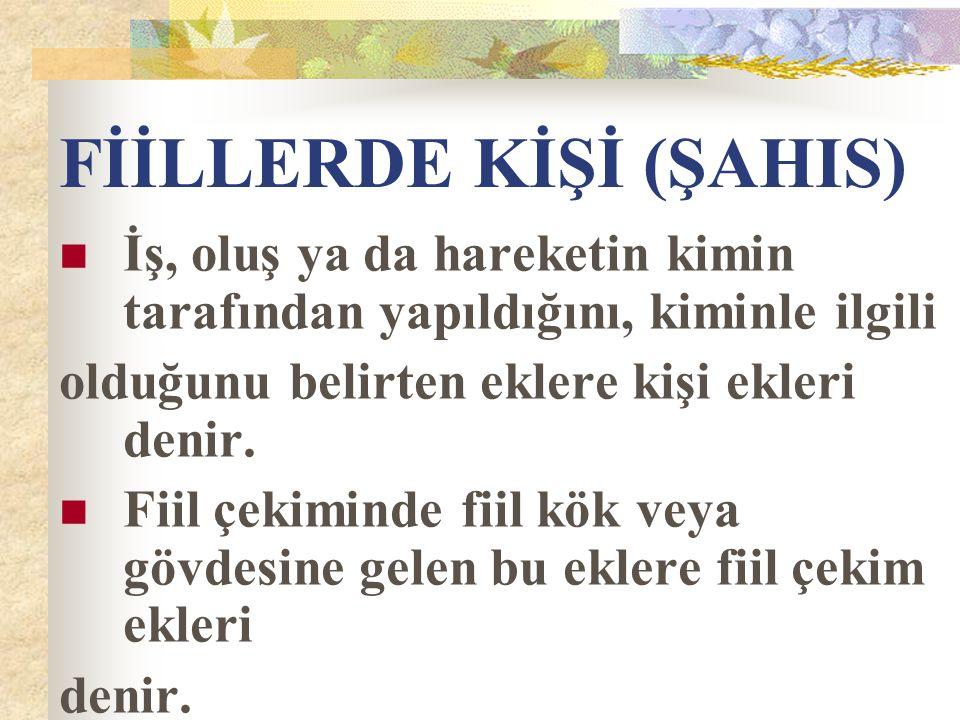 Türkçede dört çeşit kişi eki bulunmaktadır.