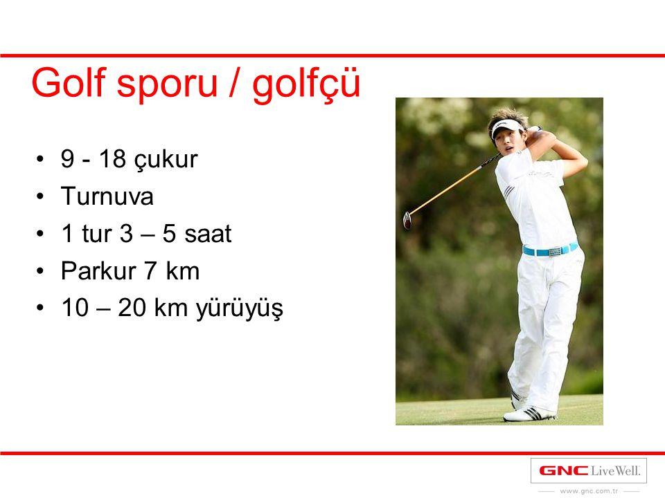 Golf sporu / golfçü 9 - 18 çukur Turnuva 1 tur 3 – 5 saat Parkur 7 km 10 – 20 km yürüyüş