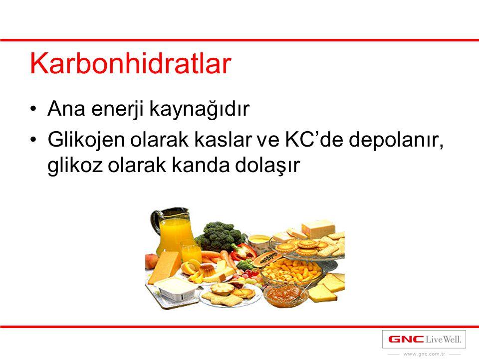Karbonhidratlar Ana enerji kaynağıdır Glikojen olarak kaslar ve KC'de depolanır, glikoz olarak kanda dolaşır