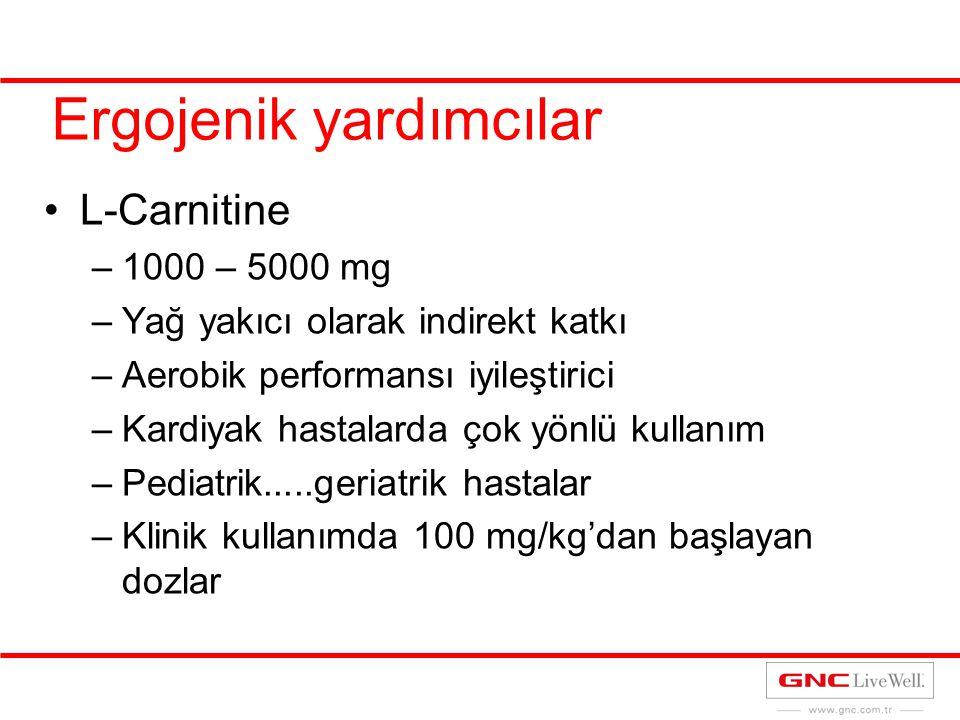 Ergojenik yardımcılar L-Carnitine –1000 – 5000 mg –Yağ yakıcı olarak indirekt katkı –Aerobik performansı iyileştirici –Kardiyak hastalarda çok yönlü k