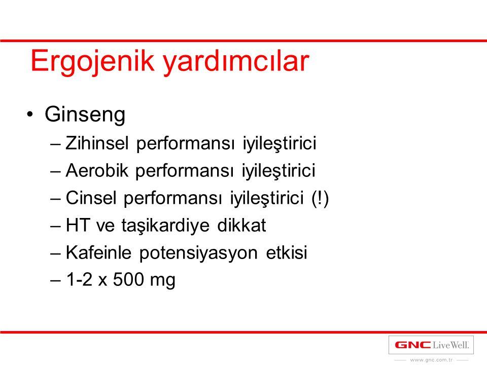 Ergojenik yardımcılar Ginseng –Zihinsel performansı iyileştirici –Aerobik performansı iyileştirici –Cinsel performansı iyileştirici (!) –HT ve taşikar