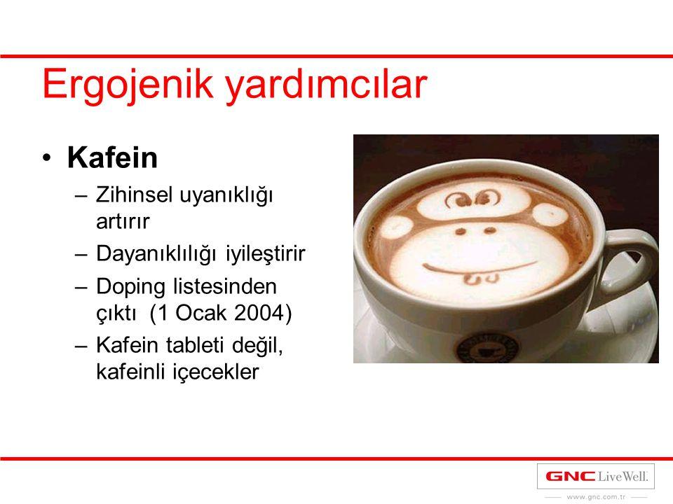 Ergojenik yardımcılar Kafein –Zihinsel uyanıklığı artırır –Dayanıklılığı iyileştirir –Doping listesinden çıktı (1 Ocak 2004) –Kafein tableti değil, ka