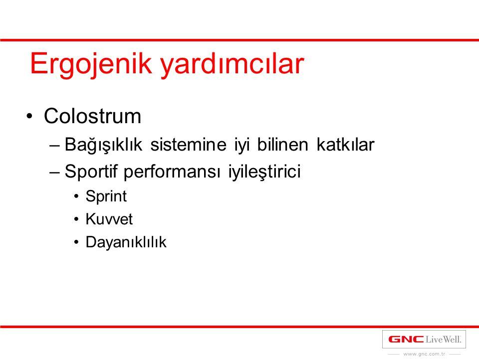 Ergojenik yardımcılar Colostrum –Bağışıklık sistemine iyi bilinen katkılar –Sportif performansı iyileştirici Sprint Kuvvet Dayanıklılık