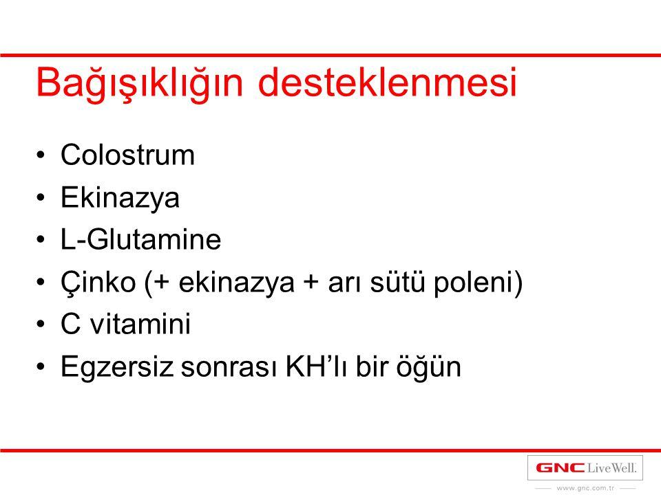 Bağışıklığın desteklenmesi Colostrum Ekinazya L-Glutamine Çinko (+ ekinazya + arı sütü poleni) C vitamini Egzersiz sonrası KH'lı bir öğün