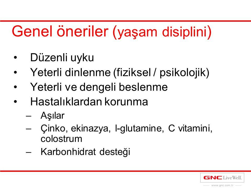 Genel öneriler ( yaşam disiplini ) Düzenli uyku Yeterli dinlenme (fiziksel / psikolojik) Yeterli ve dengeli beslenme Hastalıklardan korunma –Aşılar –Ç